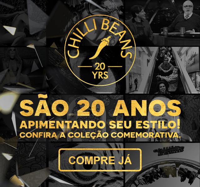 ChilliBeans 20 anos - Coleção comemorativa