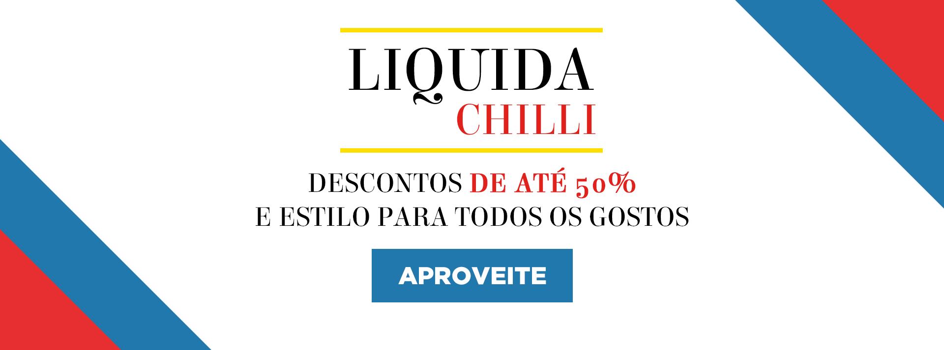 Liquida Chilli - Descontos de até 50%